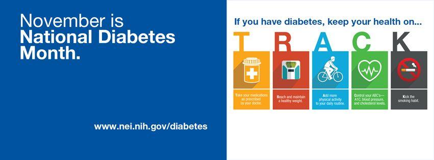 November is National Diabetes month. If you have diabetes, keep your health on track by tracking meds, checking blood sugar, exercising, tracing your A1c  www nei.nih.gov/diabetes