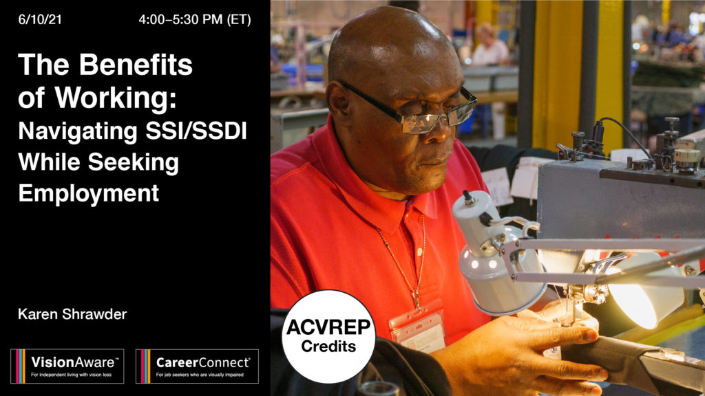 A picture of an older African American man at work. Text reads: 6/10/21 4:00-5:30PM ET The Benefits of Working: Navigating SSI/SSDI while seeing employment Karen Schrawder