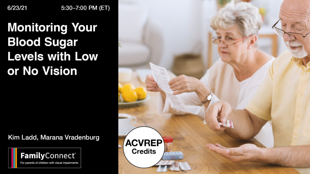 Image of older people learning to measure blood sugar. Text reads: Monitoring your blood sugar with low or no vision Kim Ladd and Marana Vradenburgh VisionAware logo 6/23/21 5:30-7:00PM ET ACVREP Credits