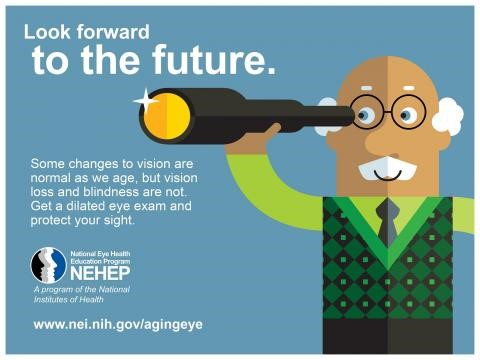 image tagged with sight, national eye health education program, eye, nehep, nih, …; Look forward to the future. some changes in vision are normal as we age. get a dilated eye exam